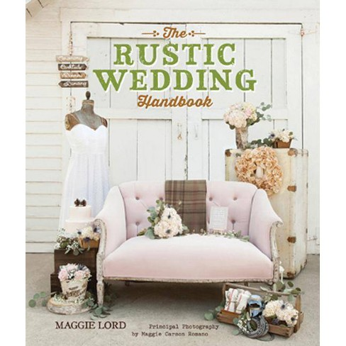The Rustic Wedding Handbook - by  Maggie Lord (Paperback) - image 1 of 1