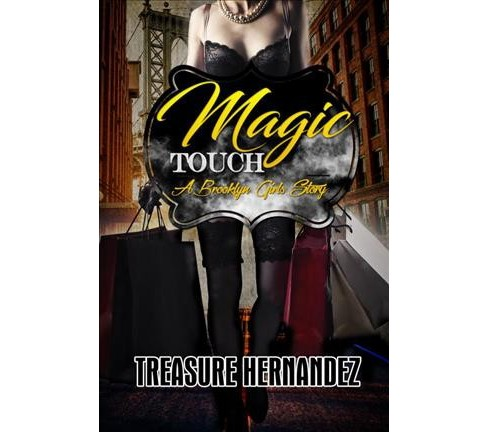 Magic Touch : A Brooklyn Girls Story -  by Treasure Hernandez (Paperback) - image 1 of 1