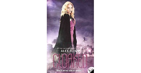 Cloaked (Reprint) (Paperback) (Alex Flinn) - image 1 of 1