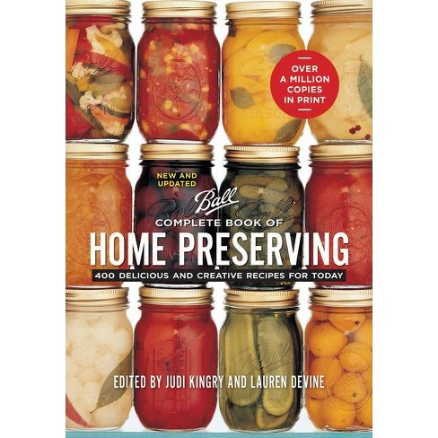 Complete Book of Home Preserving - by  Judi Kingry & Lauren Devine & Sarah Page (Paperback) - image 1 of 1