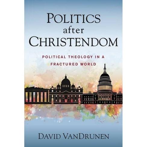 Politics After Christendom - by  David Vandrunen (Paperback) - image 1 of 1