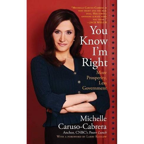 You Know I'm Right - by  Michelle Caruso-Cabrera (Paperback) - image 1 of 1