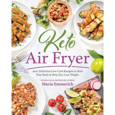 Keto Air Fryer - by Maria Emmerich (Paperback)