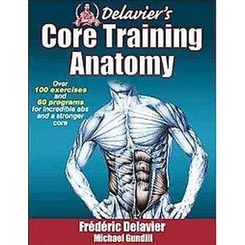 Delavier\'s Core Training Anatomy (Paperback) (Frederic Delavier ...