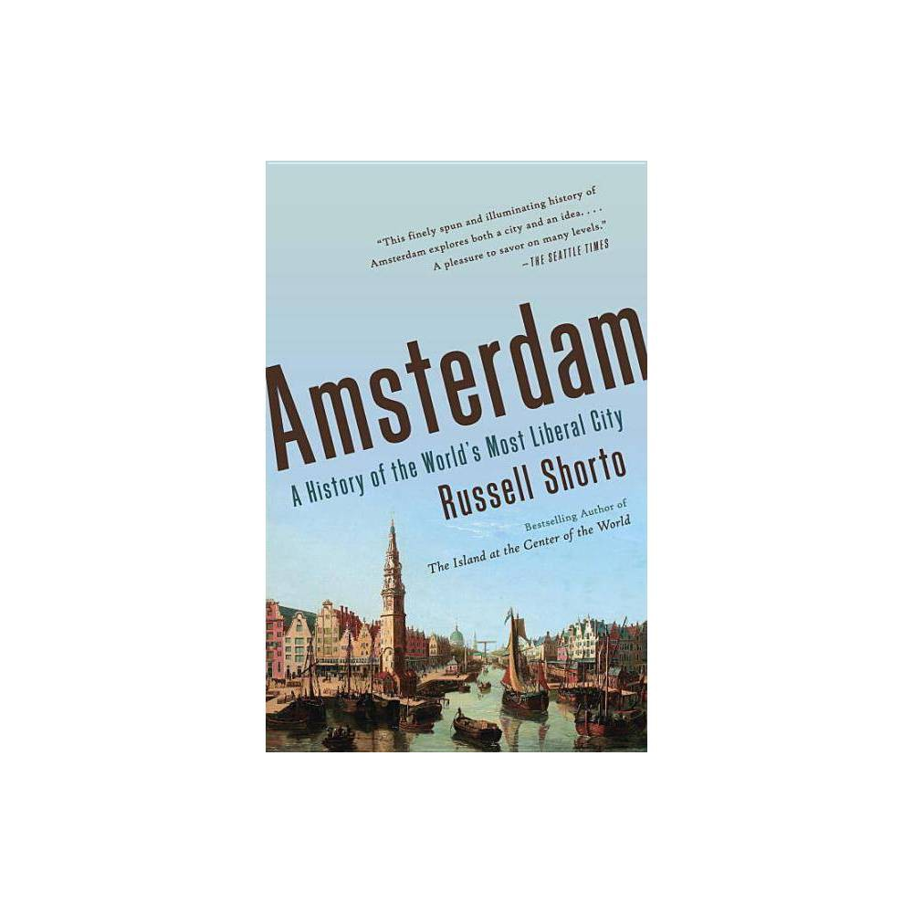 Amsterdam By Russell Shorto Paperback