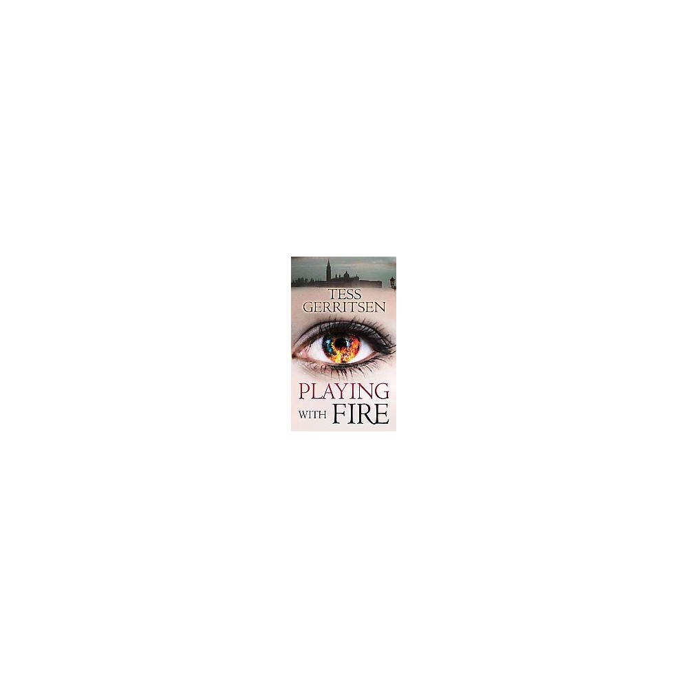 Playing With Fire (Large Print) (Hardcover) (Tess Gerritsen)