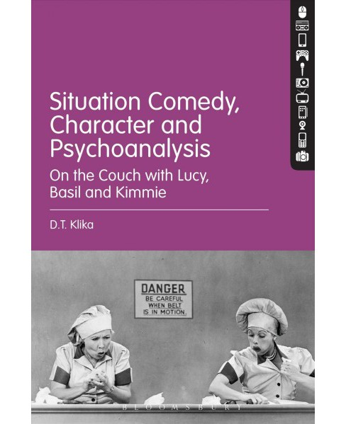 Situation Comedy, Character, and Psychoanalysis : On the Couch With Lucy, Basil, and Kimmie (Hardcover) - image 1 of 1