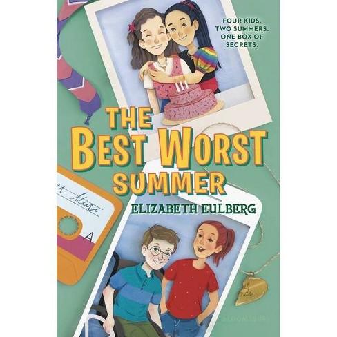 The Best Worst Summer - By Elizabeth Eulberg (hardcover) : Target