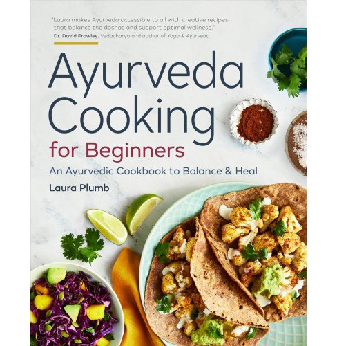 Ayurveda Cooking for Beginners : An Ayurvedic Cookbook to Balance & Heal (Paperback) (Laura Plumb) - image 1 of 1