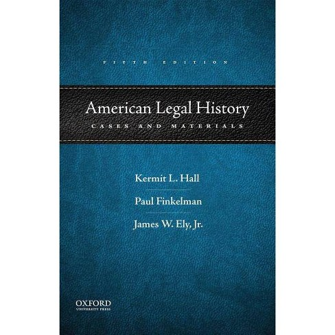 American Legal History - 5 Edition by  Kermit L Hall & Paul Finkelman & James W Ely (Paperback) - image 1 of 1