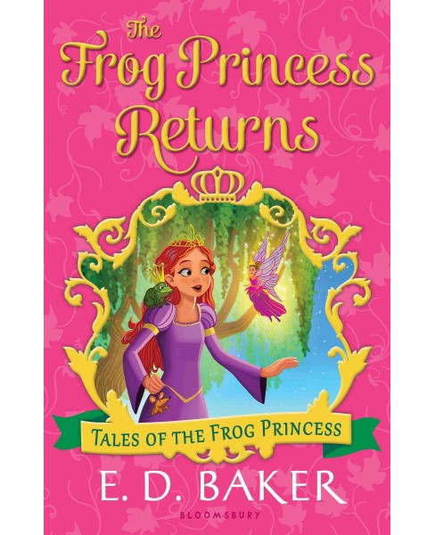 Frog Princess Returns -  (Tales of the Frog Princess) by E. D. Baker (Hardcover) - image 1 of 1