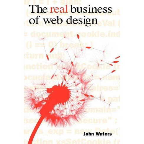 The Real Business of Web Design - by  John Waters (Paperback) - image 1 of 1