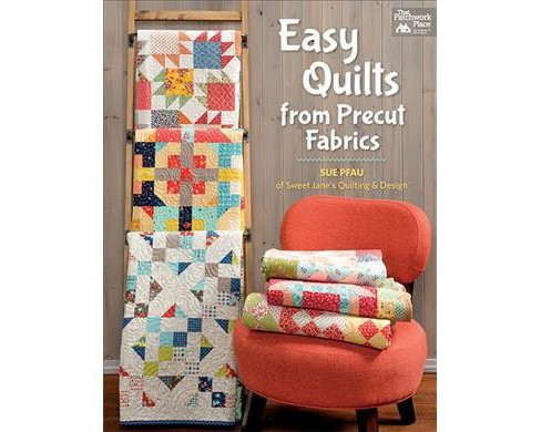Easy Quilts from Precut Fabrics (Paperback) (Sue Pfau) - image 1 of 1