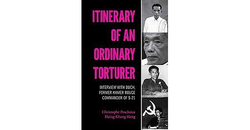 Itinerary of an Ordinary Torturer : Interview With Duch, Former Khmer Rouge Commander of S-21 - image 1 of 1