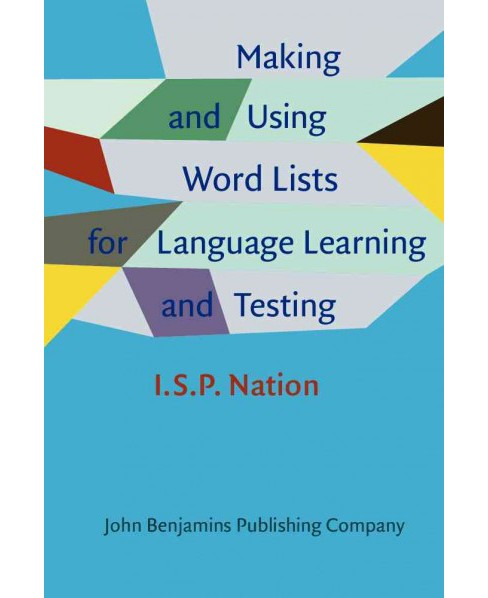Making and Using Word Lists for Language Learning and Testing (Hardcover) (I.s.p. Nation) - image 1 of 1