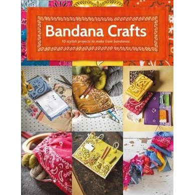 Bandana Crafts   11 Beautiful Projects To Make - By Jemima Schlee  (Paperback)   Target 3bb35c17c6ae