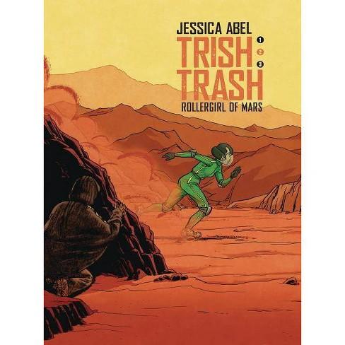 Trish Trash #2 - by  Jessica Abel (Hardcover) - image 1 of 1
