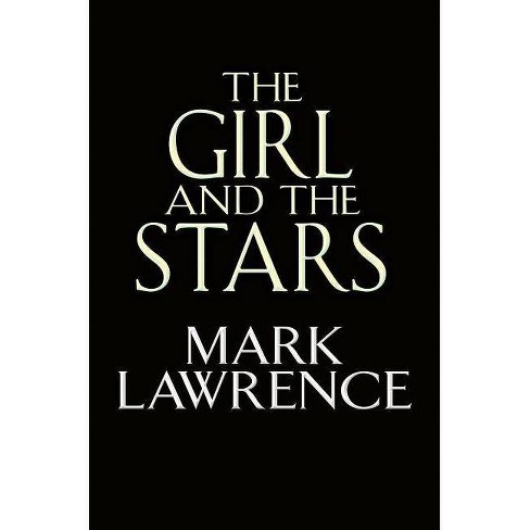 The Girl and the Stars - (The Book of the Ice) by  Mark Lawrence (Hardcover) - image 1 of 1