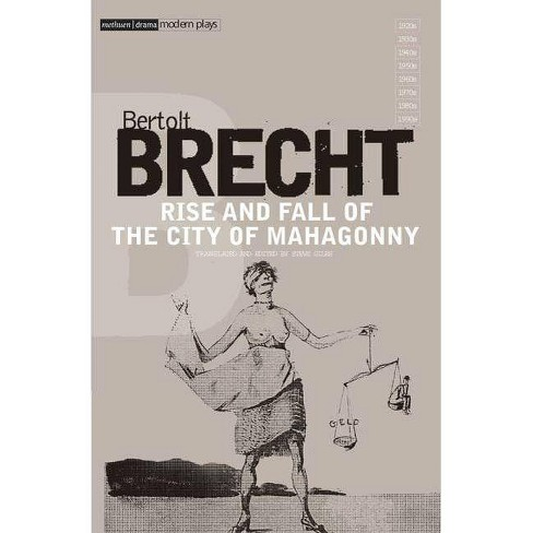 Rise and Fall of the City of Mahagonny - (Methuen Drama Modern Plays) by  Bertolt Brecht (Paperback) - image 1 of 1