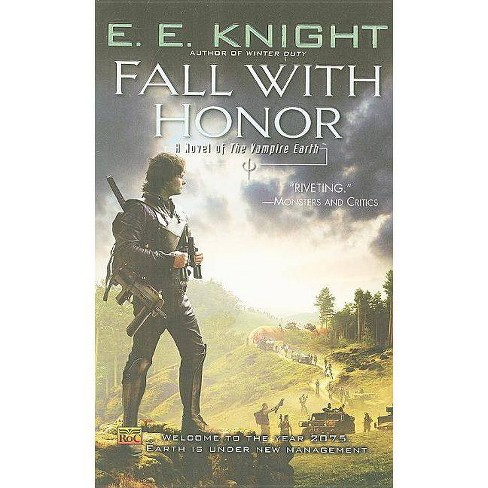 Fall with Honor - (Vampire Earth (Paperback)) by  E E Knight (Paperback) - image 1 of 1