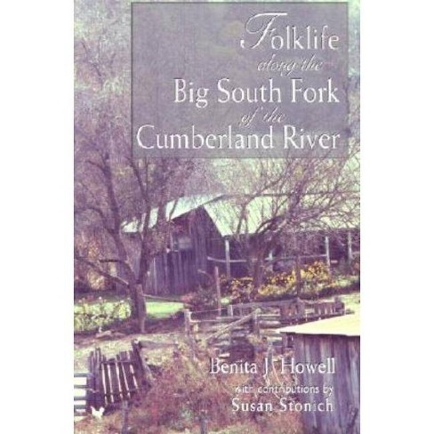 Folklife Along the Big South Fork of the Cumberland River - by  Benita J Howell (Paperback) - image 1 of 1