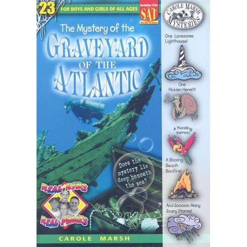 The Mystery of the Graveyard of the Atlantic - (Real Kids! Real Places! (Paperback)) by  Carole Marsh - image 1 of 1
