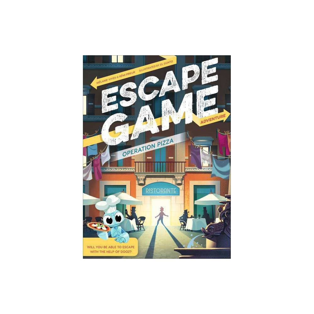 Escape Game Adventure Operation Pizza By Melanie Vives Remi Prieur Paperback