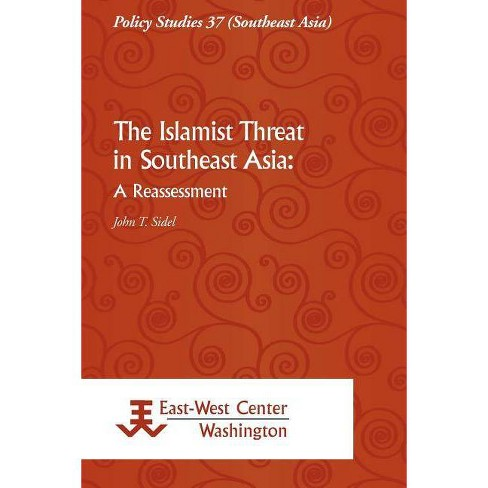 The Islamist Threat in Southeast Asia - by  John Sidel (Paperback) - image 1 of 1