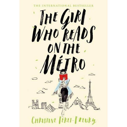 The Girl Who Reads on the Métro - by  Christine Feret-Fleury (Hardcover) - image 1 of 1