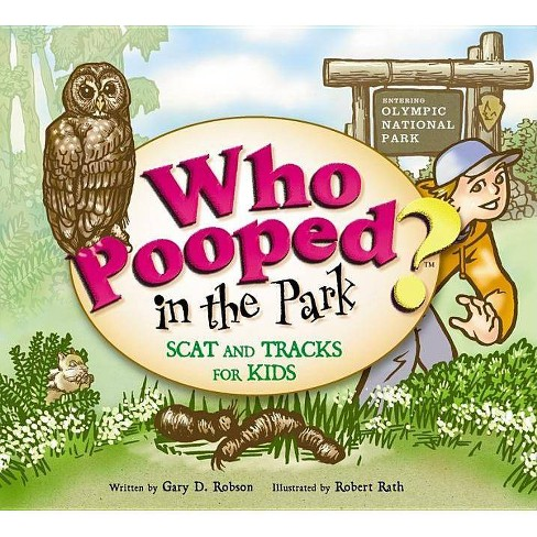 Who Pooped in the Park? Olympic National Park - by  Gary D Robson (Paperback) - image 1 of 1