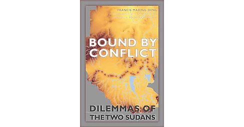 Bound by Conflict : Dilemmas of the Two Sudans (Paperback) (Francis Mading Deng) - image 1 of 1