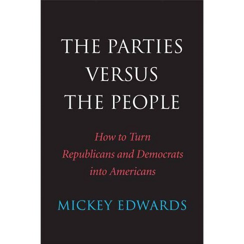 The Parties Versus the People - by  Mickey Edwards (Paperback) - image 1 of 1