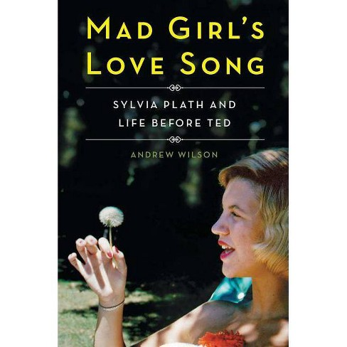 Mad Girl's Love Song - by  Andrew Wilson (Paperback) - image 1 of 1