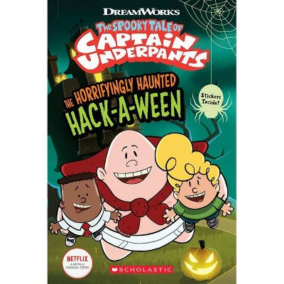 The Horrifyingly Haunted HackAWeen (the Epic Tales of Captain Underpants Tv: Comic Reader) - by Meredith Rusu (Paperback)