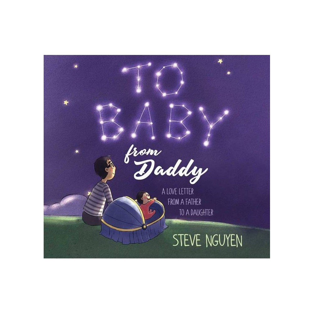 To Baby From Daddy By Steve Nguyen Hardcover