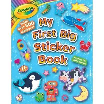 Crayola My First Big Sticker Book - (Crayola/Buzzpop) by  Buzzpop (Paperback)
