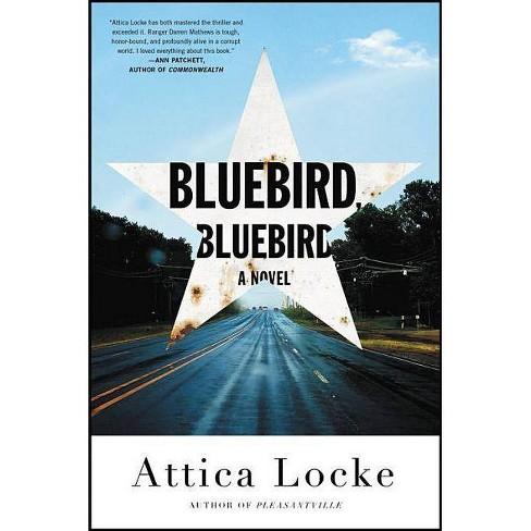 Bluebird, Bluebird - (Highway 59 Mystery) by  Attica Locke (Hardcover) - image 1 of 1
