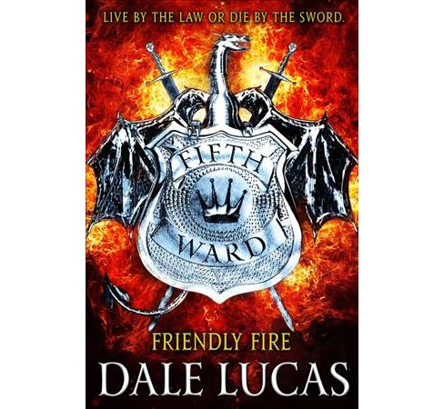 Friendly Fire -  (Fifth Ward) by Dale Lucas (Paperback) - image 1 of 1