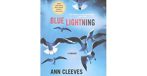 Blue Lightning : A Thriller (Unabridged) (CD/Spoken Word) (Ann Cleeves) - image 1 of 1