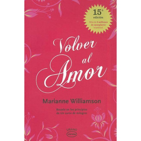Volver al Amor - 15 Edition by  Marianne Williamson (Paperback) - image 1 of 1