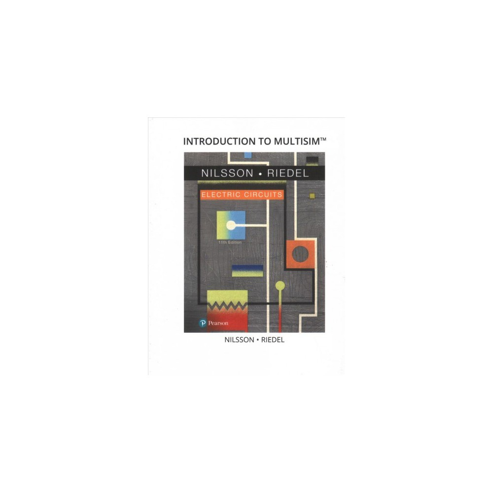 Introduction to Multisim Electric Circuits - 11 by James W. Nilsson & Susan A. Riedel (Paperback)