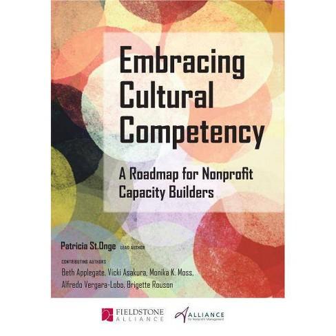 Embracing Cultural Competency - by  Patricia St Onge & Beth Applegate & Vicki Asakura & Monika K Moss - image 1 of 1