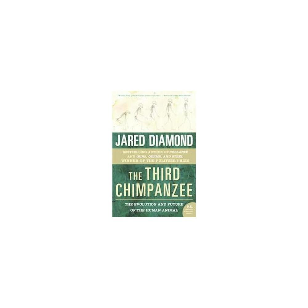 Third Chimpanzee : The Evolution And Future of the Human Animal (Paperback) (Jared Diamond)