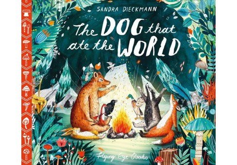 Dog That Ate the World -  by Sandra Dieckmann (Hardcover) - image 1 of 1