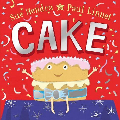 Cake - by  Sue Hendra & Paul Linnet (Hardcover) - image 1 of 1