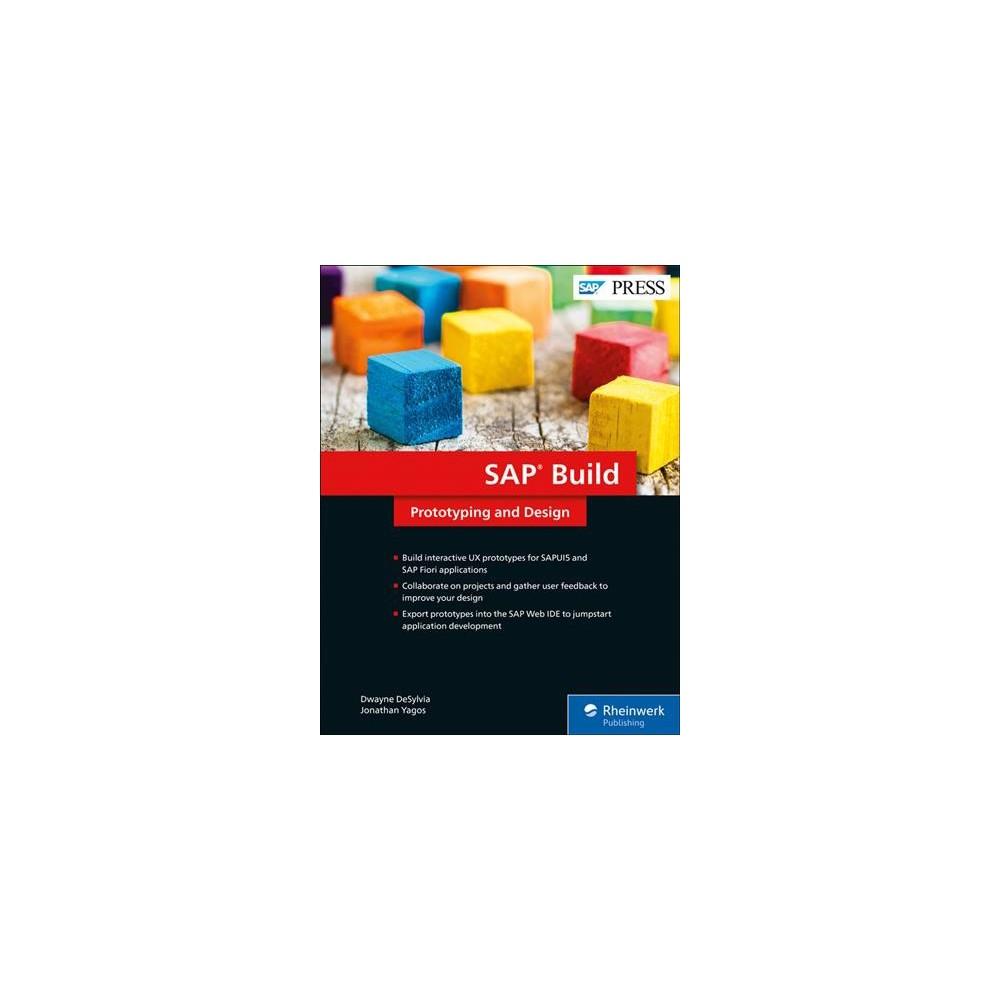 Sap Build : Prototyping and Design - by Dwayne Desylvia & Jonathan Yagos (Hardcover)