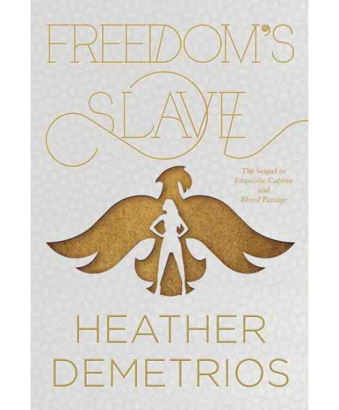 Freedom's Slave (Hardcover) (Heather Demetrios) - image 1 of 1