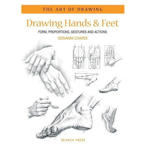 Art of Drawing: Drawing Hands & Feet - (Art of Drawing (Search Press)) by  Giovanni Civardi (Paperback) - image 1 of 1