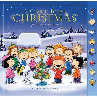 A Charlie Brown Christmas: With Sound and Music - by  Charles M Schulz (Hardcover)
