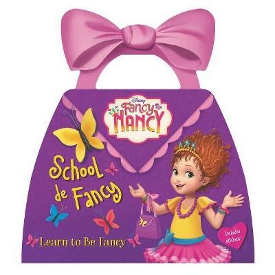 Fancy Nancy School De Fancy -  (Fancy Nancy) by Nancy Parent (Hardcover)